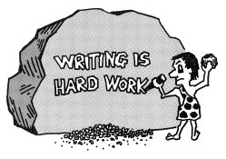 Writing is hard work
